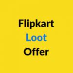 flipkart Loot deals :  Trick to grab flipkart Loot offers today